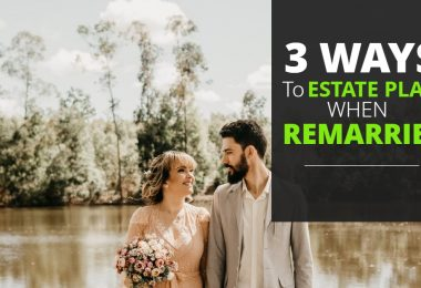 3 WAYS TO ESTATE PLAN WHEN REMARRIED-Brumfield
