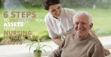 6 STEPS TO PROTECTING YOUR ASSETS FROM NURSING HOME CARE COSTS_6 STEPS TO PROTECTING YOUR ASSETS FROM NURSING HOME CARE COSTS-Brumfield