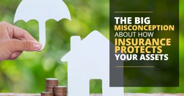 THE BIG MISCONCEPTION ABOUT HOW INSURANCE PROTECTS YOUR ASSETS-Brumfield